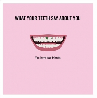 What your teeth say about you