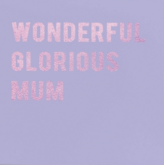 Wonderful, glorious Mum
