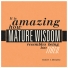 Mature wisdom