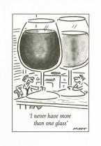 Never more than one glass