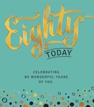 Eighty today
