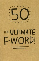 50 The ultimate F-word!