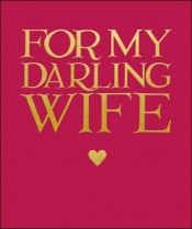 For my darling wife