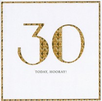 30 today, hooray!