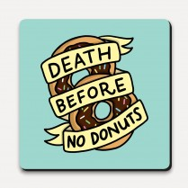 Death before no donuts