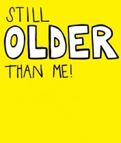 Still older