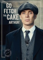 Go fetch the cake, Arthur....