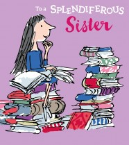 Roald Dahl's Matilda 'Splendiferous sister'
