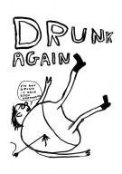 Drunk again